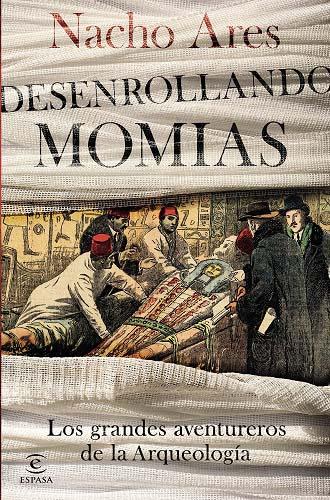 Desenrollando momias, de Nacho Ares