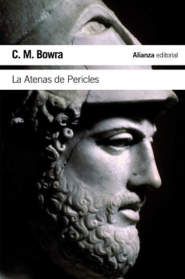 """Portada del libro """"La Atenas de Pericles"""" de C. M. Bowra"""