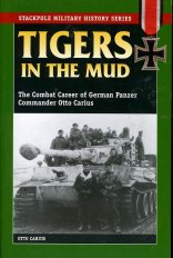 'Tigers in the Mud' - Otto Carius' book.
