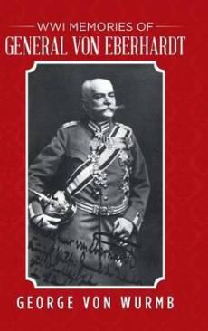 George von Wurmb's book on his grandfather General von Eberhardt
