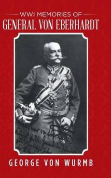 George von Wurmb's book on his grandfather General von Eberhardt