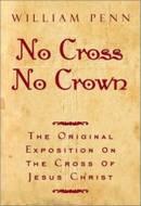 Penn's No Cross, No Crown