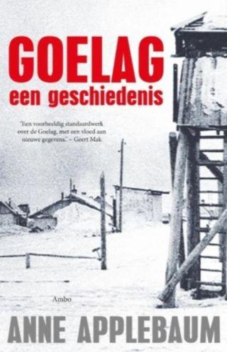 Goelag - Een geschiedenis - Anne Applebaum