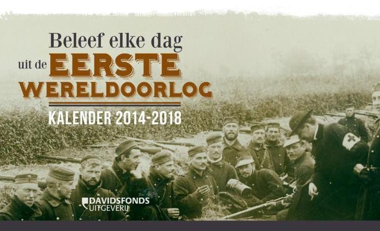 Kalender 2014-2018: Beleef elke dag uit de Eerste Wereldoorlog