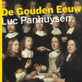 De Gouden Eeuw - Luc Panhuysen