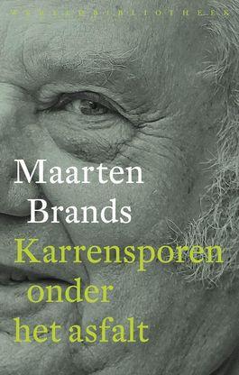 Karrensporen onder het asfalt - Maarten Brands