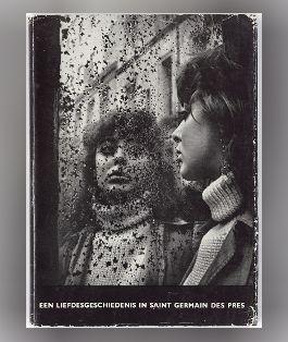 Ed van der Elsken, Een liefdesgeschiedenis in Saint Germain des Prés, 1956. Vormgeving Jurriaan Schrofer.