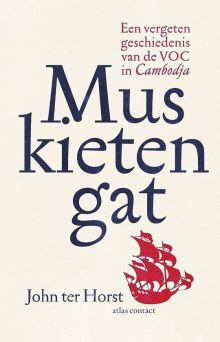 Muskietengat, een vergeten geschiedenis van de VOC in Cambodja