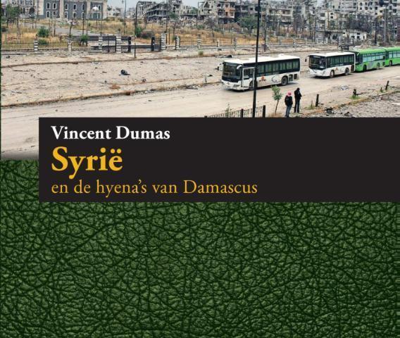 Syrië en de hyena's van Damascus - Vincent Dumas