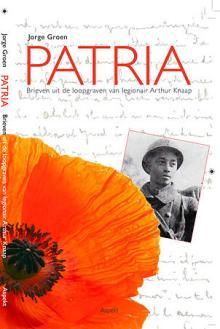 Patria. De oorlogsbrieven van legionair Arthur Knaap