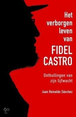 Het verborgen leven van Fidel Castro - Axel Gylden