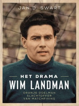 Het drama Wim Landman – Jan D. Swart