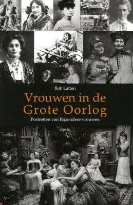 Vrouwen in de Grote Oorlog. Portretten van bijzondere vrouwen