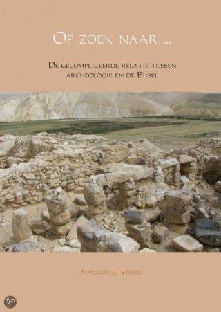 Op zoek naar... de gecompliceerde relatie tussen archeologie en de Bijbel
