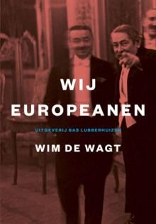Wij Europeanen – Wim De Wagt