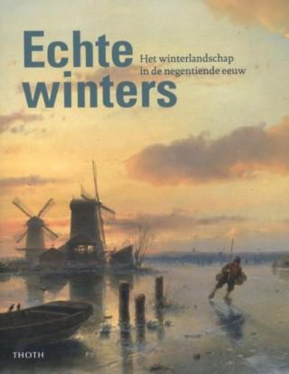 Echte Winters – Het winterlandschap in de negentiende eeuw