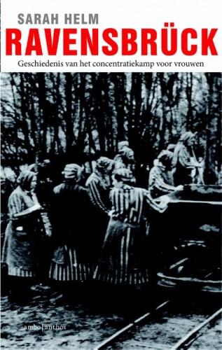 Ravensbruck. Geschiedenis van het concentratiekamp voor vrouwen – Sarah Helm
