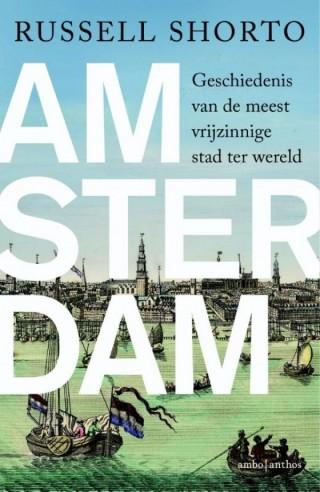 Amsterdam - Geschiedenis van de meest vrijzinnige stad ter wereld