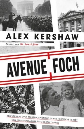 Avenue Foch – Een verhaal over terreur, spionage en het heroïsche verzet van een Amerikaanse arts in bezet Parijs