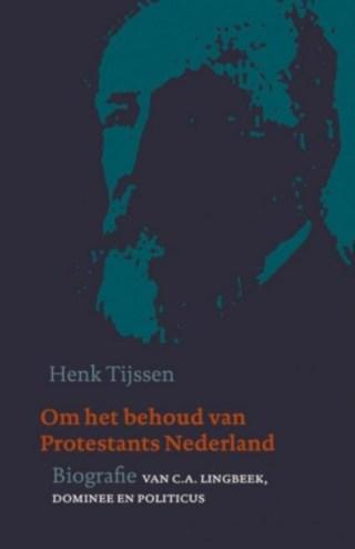 Om het behoud van protestants Nederland