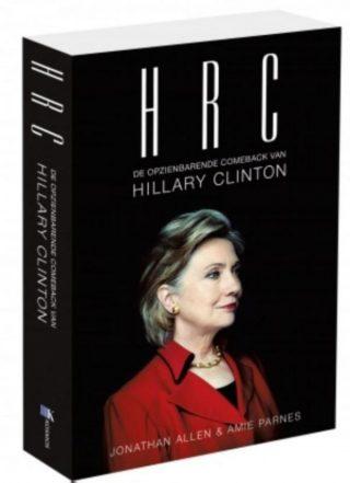 HRC. De opzienbarende comeback van Hillary Clinton