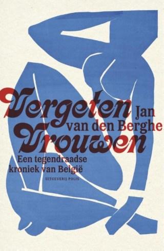 Vergeten vrouwen  Een tegendraadse kroniek van Belgie
