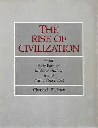 The Rise of Civilization: From Early Farmers to Urban Society in the Ancient Near East