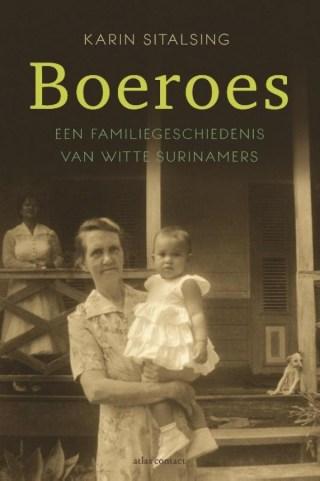 Boeroes. Een familiegeschiedenis van witte Surinamers