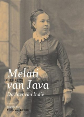 Melati van Java (1853-1927). Dochter van Indië - Vilan van de Loo