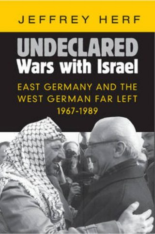 Undeclared Wars with Israel - Jeffrey Herf
