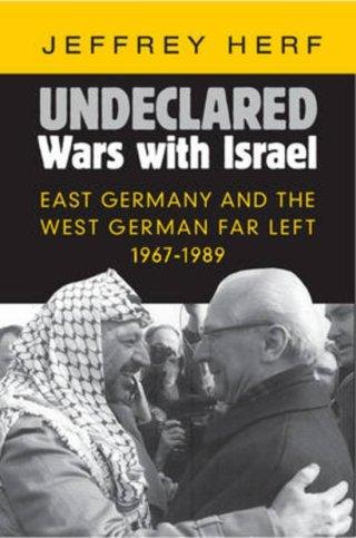Undeclared Wars with Israel - Jeffrey Herf
