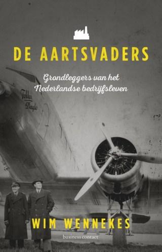 De Aartsvaders  Grondleggers van het Nederlandse bedrijfsleven