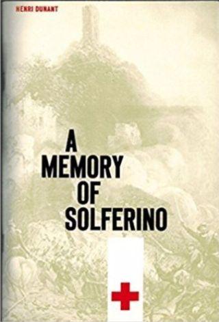 A Memory of Solferino - Henri Dunant