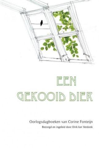 Een gekooid dier - Oorlogsdagboeken van Corine Fonteijn