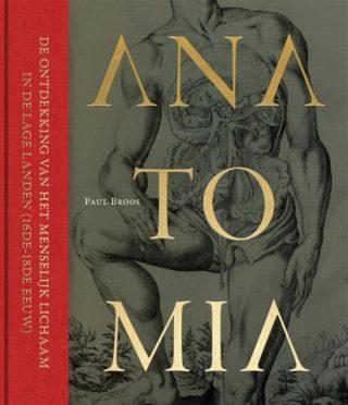 Anatomia, De ontdekking van het menselijk lichaam in de Lage Landen