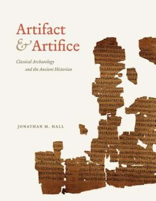 Artifact and Artifice - Jonathan M. Hall