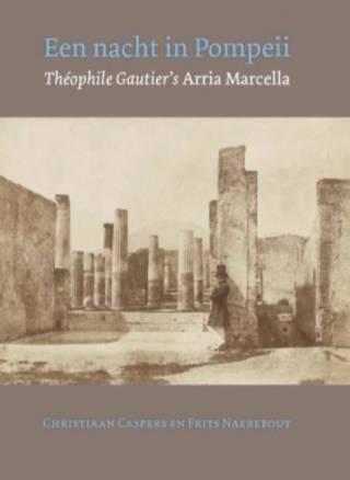 Een nacht in Pompeii -  Théophile Gautier's Arria Marcellla