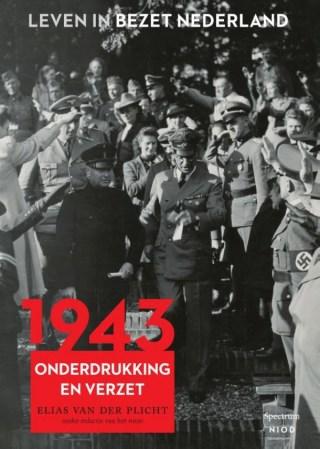 Leven in bezet Nederland 1943 Onderdrukking en verzet
