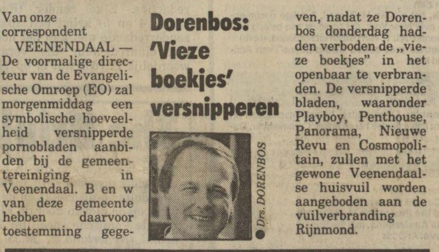 Evangelist Bert Dorenbos bindt in 1987 de strijd aan tegen 'vieze boekjes'. De versnipppering werd verstoord door een ontklede pornoster. - Nieuwsblad van het Noorden - 03-07-1987 (Delpher)