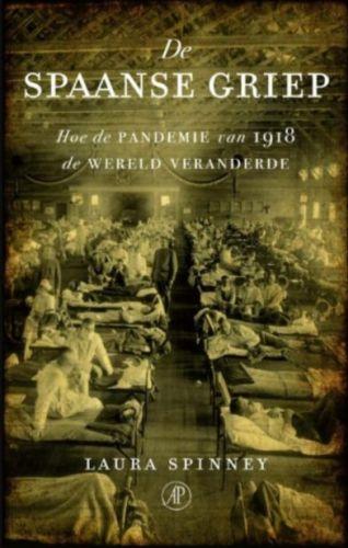 De Spaanse Griep - Hoe de pandemie van 1918 de wereld veranderde