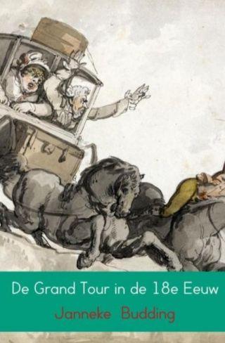 De Grand Tour in de 18e Eeuw - Op reis door Frankrijk en Italië