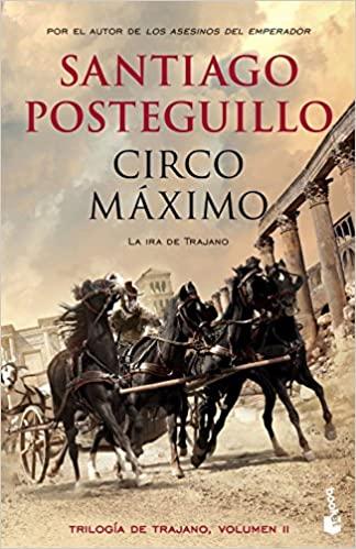"""""""Circo Máximo: La ira de Trajano"""" by Santiago Posteguillo"""