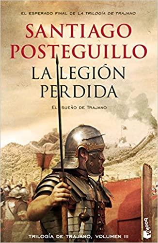 """""""La legión perdida"""" by Santiago Posteguillo"""