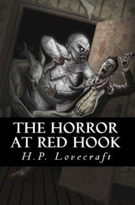 H.P. Lovecraft, The Horror at Red Hook (1927)