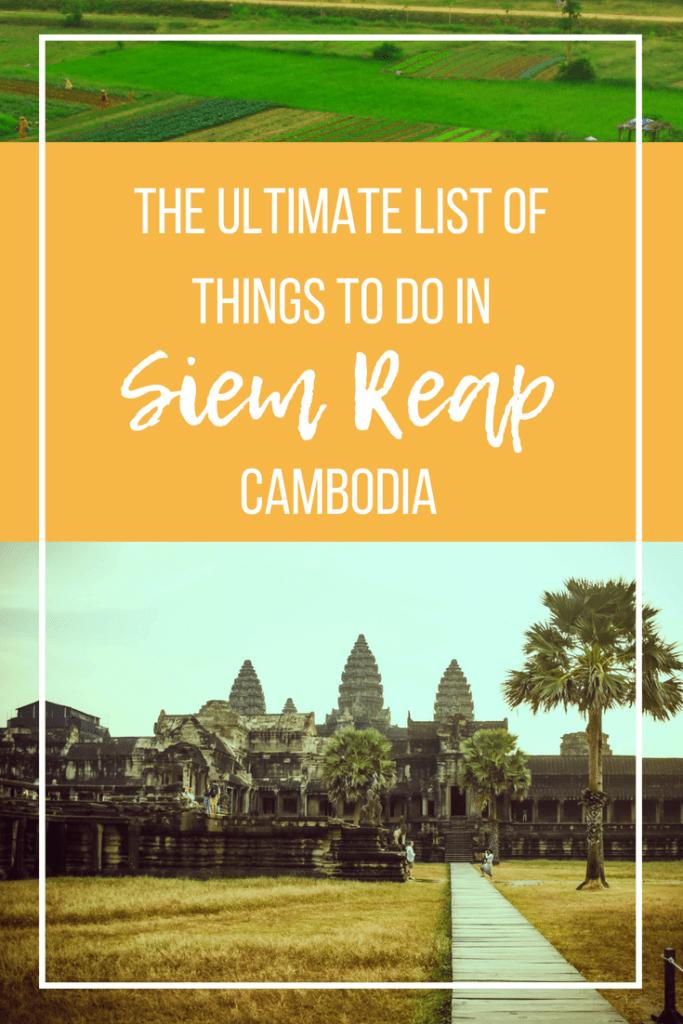 Things to do in Siem Reap plus a Bonus Siem Reap Travel Guide