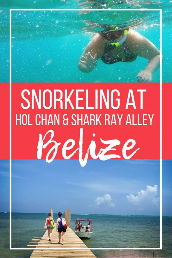 SNORKELING AT HOL CHAN & SHARK RAY ALLEY IN SAN PEDRO, BELIZE