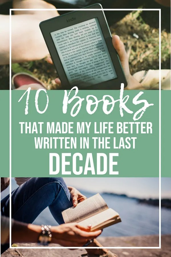 10 Books that Made My Life Better Written in the Last Decade