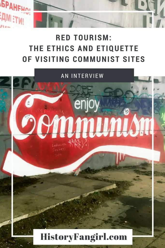 RED TOURISM: THE ETHICS AND ETIQUETTE OF VISITING COMMUNIST SITES
