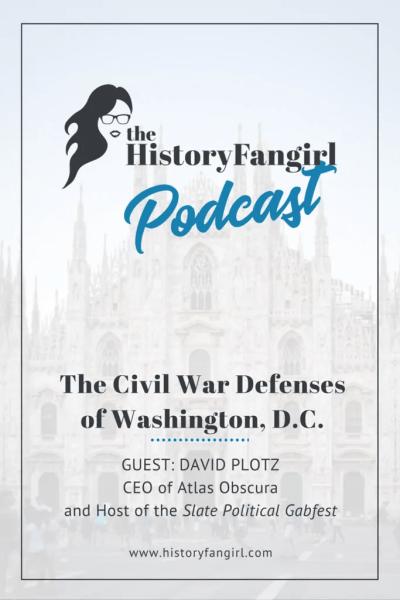 The Civil War Defenses of Washington, D.C.