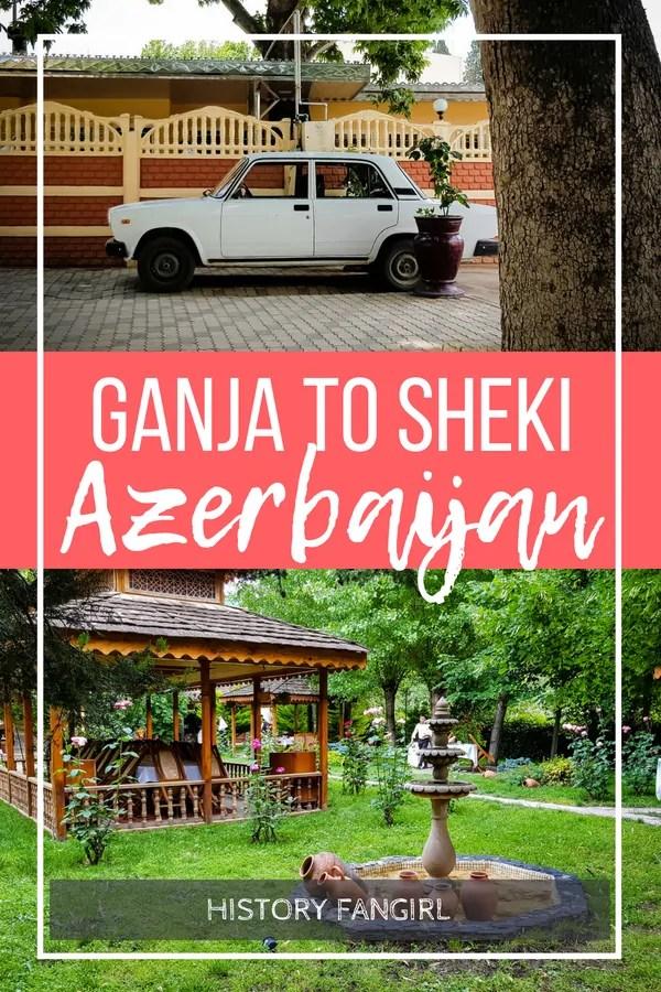 Ganja to Sheki and Sheki to Ganja